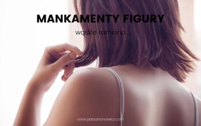 Mankamenty figury – wąskie ramiona