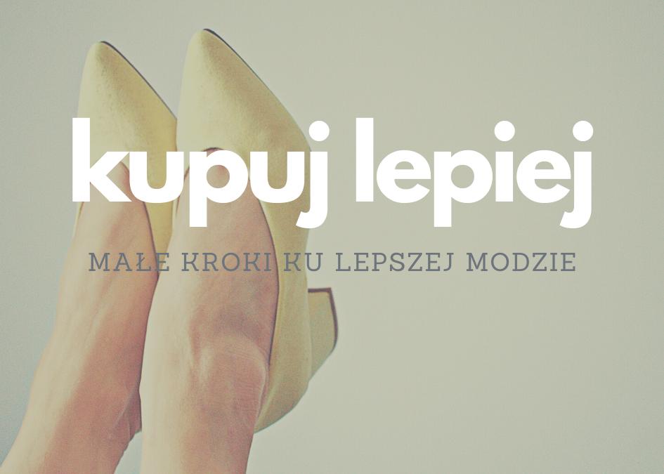 Kupuj lepiej – małe kroki ku lepszej modzie