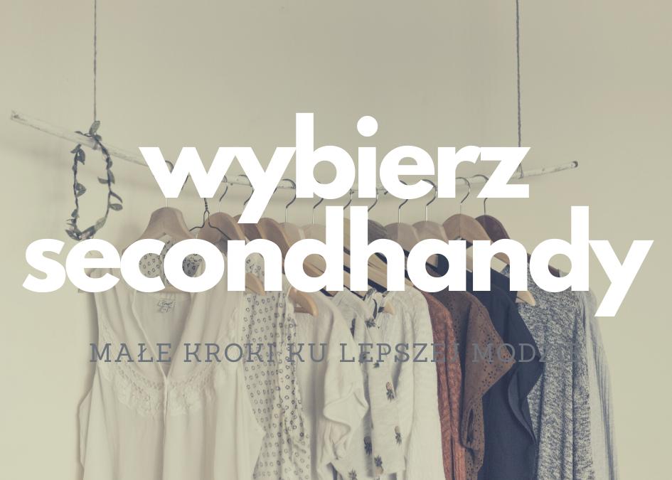 Wybierz secondhandy – małe kroki ku lepszej modzie