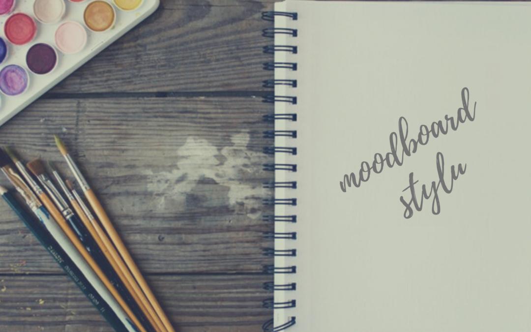 Dlaczego warto robić moodboard stylu?