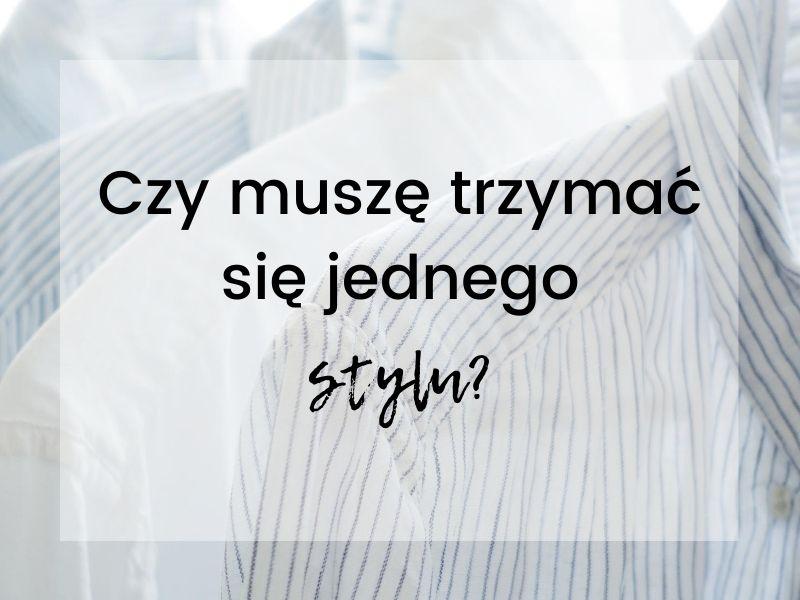 Czy muszę trzymać się jednego stylu?